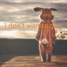 I dont wanna go!