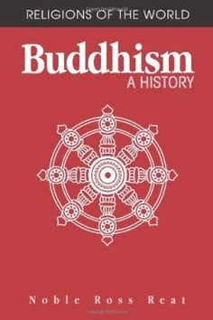 Buddhism: A History (Religions of the World) PREFERRED FIRST VERSION