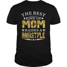 THE BEST MOM RAISES A HAIRSTYLE SHIRTS #hobbies #Hairstyle #gift #ideas #Popular #Everything #Videos #Shop #Animals #pets #Architecture #Art #Cars #motorcycles #Celebrities #DIY #crafts #Design #Education #Entertainment #Food #drink #Gardening #Geek #Hair #beauty #Health #fitness #History #Holidays #events #Home decor #Humor #Illustrations #posters #Kids #parenting #Men #Outdoors #Photography #Products #Quotes #Science #nature #Sports #Tattoos #Technology #Travel #Weddings #Women