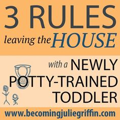 becoming Julie Griffin: Three Rules for Leaving the House with a Newly-Potty-Trained Toddler