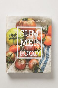 summer food cookbook http://rstyle.me/n/khschr9te