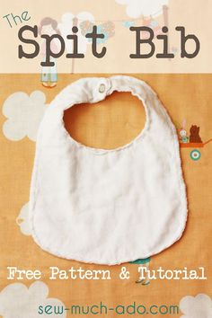 Spit Bibs Free Pattern and Tutorial - perfect for a drooly baby!