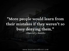 It's important to take responsibility for your actions and mistakes and learn the lesson