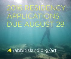 Rabbit Island • Applications for summer 2016 residencies are due...
