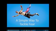 A Simple Way To Tackle Fear