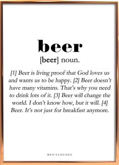 Beer Definition A funny Beer Definition as a poster. Can be bought from Men's Lounges webshop, which Hump Day Quotes Funny, Funny Drinking Quotes, Its Friday Quotes, Friday Humor, Beer Decorations, Beer Poster, Architecture Quotes, Funny Prints, Beer Humor