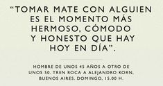 #mate El momento más hermoso! Truths, Pretty Quotes, Qoutes, Honesty, Thoughts, Messages, Buenos Aires Argentina