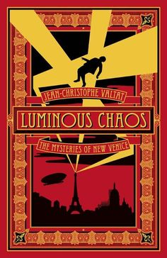 Luminous Chaos, by Jean-Christophe Valtat | The 12 Greatest Fantasy Books Of The Year