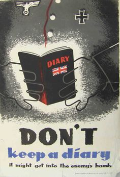 """""""Don't keep a diary - it might get into the enemy's hands"""" World War II propaganda by unknown designer. Colour Lithograph. UK, ca. 1942.    Printed in England by H. Manly & Son (printers).  Height: 36.9 cm, Width: 25.1 cm.    Black and white image of a Nazi soldier's chest. The unidentified soldier's hands are leafing through a seized British diary."""