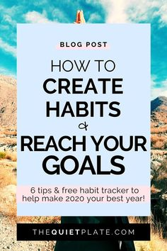 You're not the only one who struggles with keeping healthy habits. It's hard! Get these 6 Tips for How to Create Habits and Reach Your Goals from The Quiet Plate and learn how to focus on what matters in order to achieve your goals. Habit Tracker download included. Start living your best life now. #achieveyourgoals #motivation #goalsetting #goaldigger #goalgetters #goalplanning #achieve #habits #healthyhabits #entrepreneurlife #livelifeloud
