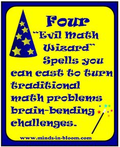 Four Evil Math Wizard Spells that change Basic Math Problems into Brain Bending Challenges