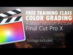 Final Cut Pro X - Color Grading a Film Tutorial (FULL CLASS) - YouTube