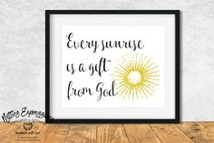 Every Sunrise - Inspir. Beautiful Sunrise, Custom Art, Graduation Gifts, Framed Art Prints, Free Printables, Print Design, Frames, Fine Art, Gift Ideas
