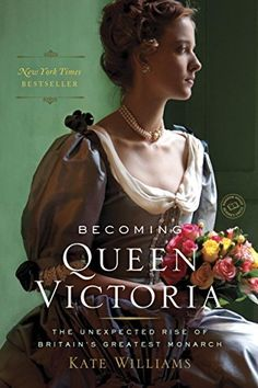 Becoming Queen Victoria by Kate Williams is a recommended nonfiction book to read for women.
