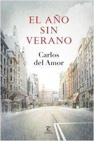 """:) """"El año sin verano"""" de Carlos del Amor. Es pleno verano, Madrid está vacío y hay…"""