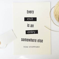 Hang this beautiful 'Every exit is an entry somewhere else.' inspirational print on your walls Materials: Archival Paper, Ink, Love ◦ Made to order ◦ Frame is not included in the purchase ◦ Handmade i