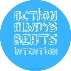#Action always beats intention... #Inspirational #Quotes @Candidman