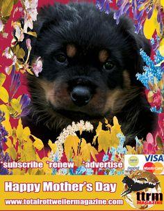 Happy Mother's Day 250-888-0106 www.totalrottweilermagazine.com