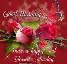 Good Morning, Have A Happy And Blessed Saturday good morning saturday saturday quotes good morning quotes happy saturday good morning… Happy Saturday Pictures, Good Morning Saturday Images, Happy Saturday Quotes, Saturday Greetings, Saturday Saturday, Good Morning Greetings, Good Morning Good Night, Morning Pictures, Morning Images