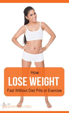 How to Lose Weight Fast Without Diet Pills or Exercise. #weight_loss
