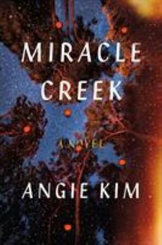 Miracle Creek, #AngieKim MedinaLibrary, March 2020. #BookClubBooks #Fiction #2020 #MedinaLibrary
