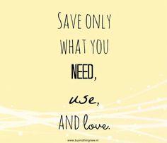Dag 2: Zijn jullie al lekker aan het opruimen? Save only what you need, use, and love - Buy Nothing New Maand - www.buynothingnew.nl #bnnm13 #ontdekwatjehebt