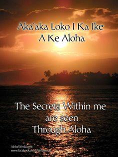 aka aka loko i ka ike a ke aloha Hawaiian Words And Meanings, Hawaiian Phrases, Hawaiian Sayings, Aloha Hawaii, Hawaii Life, Visit Hawaii, Blue Hawaii, Big Island, Island Life