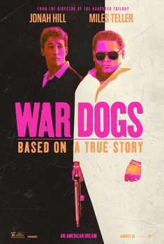 War Dogs (2016) Don't really like Jonah Hill but looks def.interesting