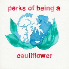 The Perks of Being a Cauliflower