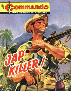 """Commando Comics Covers - Google Search"" Ain't nothing politically correct about war."