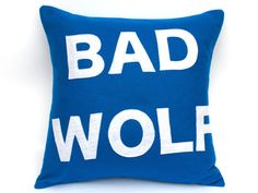 Bad Wolf- Appliqued Eco-Felt Pillow Cover in Bright Blue and White - 18 inches Pillow Inserts, Pillow Covers, Gaming Lounge, Felt Pillow, Police Box, Bad Wolf, New Life, Suits You, Doctor Who