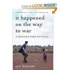 It Happened On the Way to War: A Marine's Path to Peace. A story about a U.S. Marine and the charity that he founded in a slum in Nairobi, Kenya
