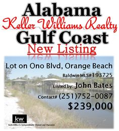 Lot on Ono Blvd, Orange Beach... $239,000... Baldwin MLS#193725... Level building lot on 60 ft. canal convenient to Inter-Coastal Waterway. Contact John Bates at 251-752-0087 for more info.
