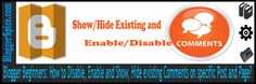 http://www.bloggerspice.com/2014/03/Blogger-Beginners-How-to-Disable-Enable-and-Show-Hide-existing-Comments-on-specific-Post-and-Page.html