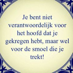 Trek ff een andere kop joh Words Quotes, Life Quotes, Sayings, Love Words, Beautiful Words, Best Quotes, Funny Quotes, Dutch Words, Dutch Quotes