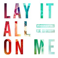 """""""Lay It All On Me (feat. Ed Sheeran)"""" by Rudimental Ed Sheeran added to New Music Friday playlist on Spotify"""
