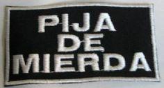 (ref. PARCHE 272) PARCHE BORDADO - PIJA DE MIERDA.  www.barrio-obrero.com
