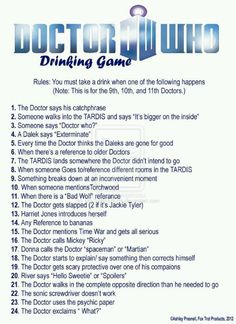Dr WHO drinking game. We all know what I'm doin in a couple years