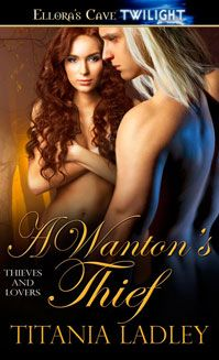 Free Book - A Wanton's Thief , the first title in the Thieves and Lovers series by Titania Ladley, is free in the Kindle store and from Barnes & Noble, AllRomance and direct from the publisher, Ellora's Cave.