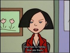 """She has no family. She ate them."" - Jane Lane"