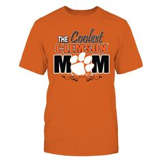 Clemson University - Coolest Clemson Mom T-Shirt, Clemson University Fan Gear for parents, students, fans, and alumni  Clemson Univ t-shirts are perfect for parents to wear during move-in day, or a Clemson parents weekend event.  The Clemson Tigers Collection, OFFICIAL MERCHANDISE  Available Products:          Gildan Unisex T-Shirt - $25.95 Gildan Women's T-Shirt - $27.95 District Women's Premium T-Shirt - $29.95 Gildan Unisex Pullover Hoodie - $49.95 Gildan Long-Sleeve T-Shirt - $33.95…