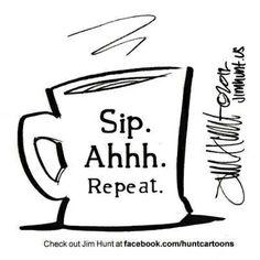 Coffee Mugs   Sip, Ahhh, Repeat!