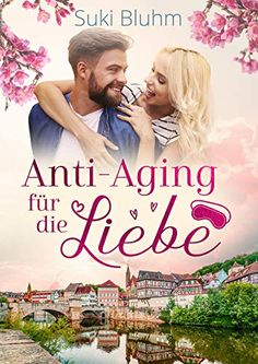 Anti-Aging für die Liebe: Liebesroman von Suki Bluhm Anti Aging, Kindle Unlimited, Movies, Movie Posters, Romance Books, Authors, Films, Film Poster, Cinema