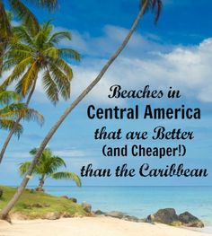 If you're looking to get away over the holidays, check out some of these destinations in Central America where you can enjoy warm weather, clear Caribbean water, and time to relax with your family all at a fraction of the cost of a Caribbean island vacation.   Here are a few of the best beaches in Central America that are better – and cheaper! – than the Caribbean, including Panama, Costa Rica, Nicaragua, Belize and Guatemala.