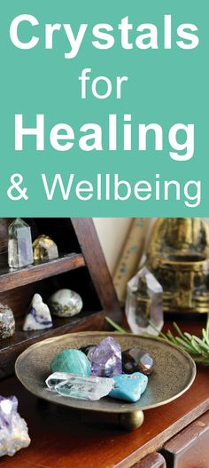 8 Healing Crystals for health, wellbeing and the healing process. Crystal Healing