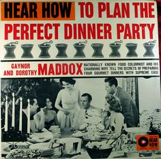 Hear hot to plan the perfect dinner party LP