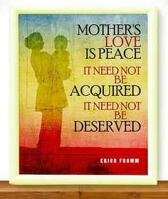 """Mother's Day Inspirational Gift - Quote by Erich Fromm, Printable Instant Download Poster, Typography Digital Wall Art Print PDF + JPEG. Use the coupon code, """"PIN10"""" for 10% off on your entire purchase! Click to buy and print! #mothersday #mothersdaygift #mothersday2016"""