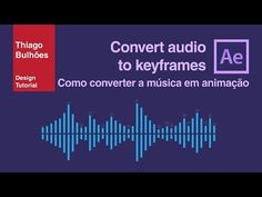 Thiago Bulhões Design Tutorial - YouTube como converter áudio em keyframes After Effects tutorial