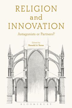 Religion and Innovation Antagonists or Partners? Edition by Donald A. Yerxa and Publisher Bloomsbury Academic. Save up to by choosing the eTextbook option for ISBN: The print version of this textbook is ISBN: The Gift Of Prophecy, Nature Music, Sociology, Textbook, Innovation, Nature Photography, Religion, Books, Politics