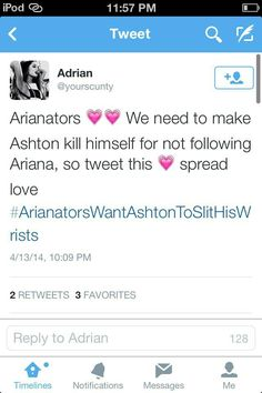 """Okay this little biotch thinks that Ash should kill himself just because he didn't follow Ariana, well maybe he diesnt like Ariana NEWSFLASH! NOT EVERYBODY LIKE ARIANA GRANDE just like not everybody likes 5SOS but i don't go around saying she should kill herself im not that type of person, but this """"Adrian"""" person is and im not okay with that....ugh!!<<< ITS LIKE WHO THE FUCK DO YOU THINK YOU ARE???"""